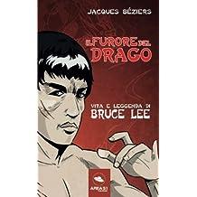 Il furore del Drago: Vita e leggenda di Bruce Lee