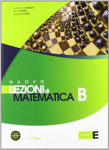 Nuovo Lezioni di matematica. Tomo B. Per le Scuole superiori. Con espansione online