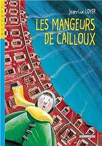 """Afficher """"Les mangeurs de cailloux"""""""