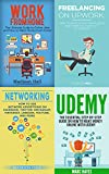 4 Books in 1 - Networking & Work From Home Bundle: Make Money From Home (Online Jobs, Freelancing on Upwork, Network Advertising, How to Make Money Online with Udemy)