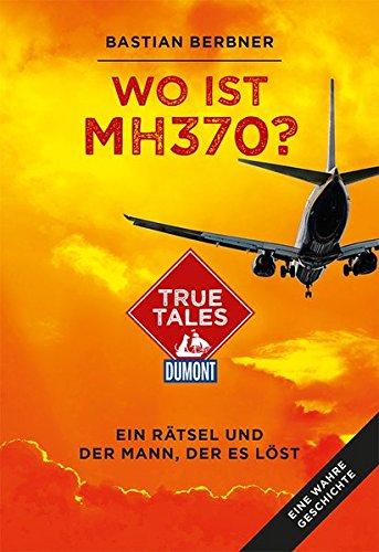 wo-ist-mh370-dumont-true-tales-ein-rtsel-und-der-mann-der-es-lst