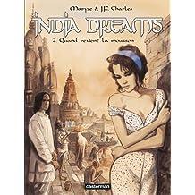India Dreams, Tome 2 : Quand revient la mousson