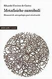 Metafisiche cannibali. Elementi di antropologia post-strutturale