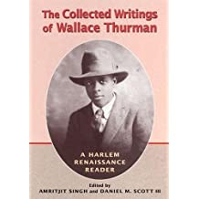 Collected Writings of Wallace Thurman: A Harlem Renaissance Reader