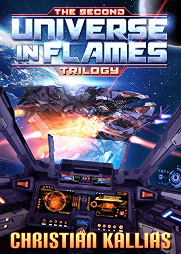 The Second Universe in Flames Trilogy (Books 4 to 6): The Beginning of the End, Rise of the Ultra Fury & Shadows of Olympus (UiF Space Opera Book 2)