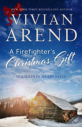 A Firefighter's Christmas Gift (Holidays in Heart Falls Book 1) by [Arend, Vivian]