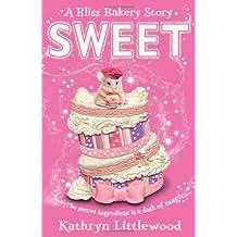Sweet (Bliss Bakery Trilogy) by Kathryn Littlewood (2013-03-28)