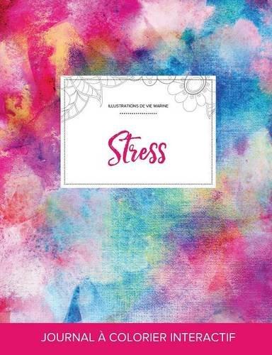 Journal de Coloration Adulte: Stress (Illustrations de Vie Marine, Toile ARC-En-Ciel) par Courtney Wegner