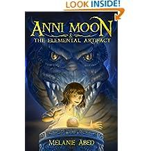 Anni Moon & The Elemental Artifact (Anni Moon Series Book 1)