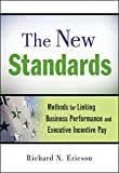 The New Standards: Methods for Linking Business Performance and Executive Incentive Pay