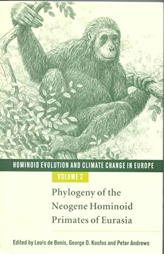 [(Hominoid Evolution and Climatic Change in Europe: Phylogeny of the Neogene Hominoid Primates of Eurasia v. 2 : Phylogeny of the Neogene Hominoid Primates of Eurasia)] [Edited by Louis de Bonis ] published on (May, 2001)