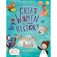 Fantastically Great Women Who Made History Activity Book (Bloomsbury Activity Books)