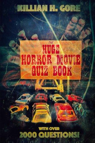 The Huge Horror Movie Quiz Book por Killian H. Gore