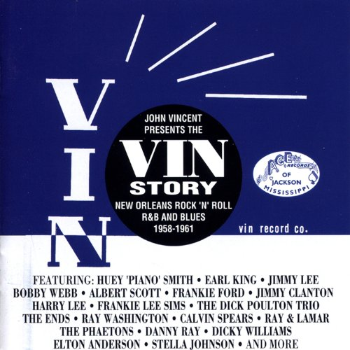 The Vin Story - New Orleans Rock'n'Roll, R&B and Blues 1958 - 1961