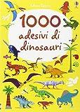 1000 adesivi di dinosauri. Ediz. illustrata