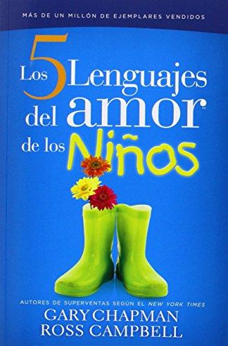 Cinco Lenguajes del Amor Para Los Nios, Los: The Five Love Languages of Children por Gary Chapman