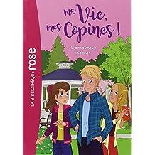 Ma Vie, mes Copines !, Tome 5 : L'amoureux secret
