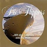 Die Flippers Gold Edition - Mit den Flippers um die Welt [CD 2007] -