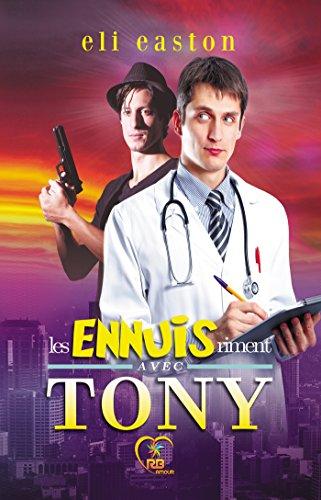 Les ennuis riment avec Tony