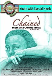 Chained: Youth With Chronic Illness