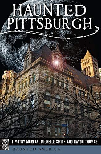 Haunted Pittsburgh (Haunted America) (English Edition)