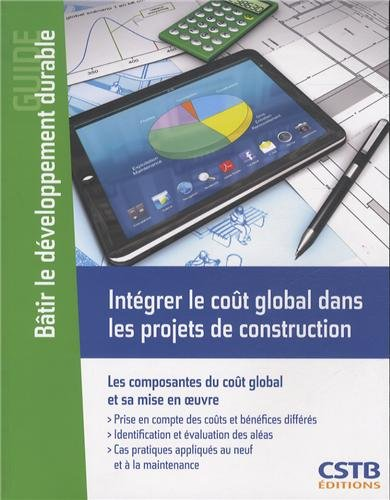 integrer-le-cout-global-dans-les-projets-de-construction-les-composantes-du-cout-global-et-sa-mise-e