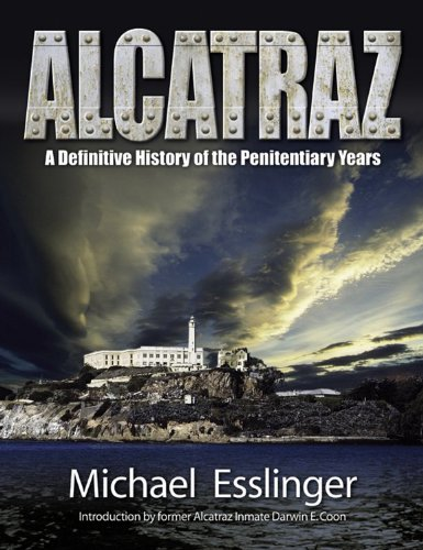 Alcatraz: A Definitive History of the Penitentiary Years (English Edition)