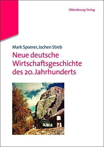 Neue deutsche Wirtschaftsgeschichte des 20. Jahrhunderts