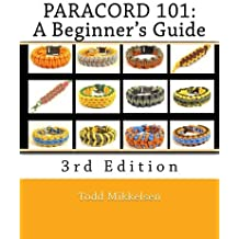 Paracord 101: A Beginner's Guide, 3rd Edition by Mr. Todd Mikkelsen (2014-06-19)