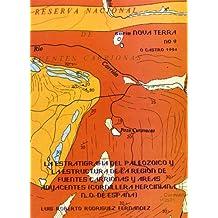 La Estratigrafía Del Paleozoico y La Estructura de La Región de Fuentes Carrionas y Áreas Adyacentes (Coordillera Herciniana, N.O. de España) (Nova Terra)
