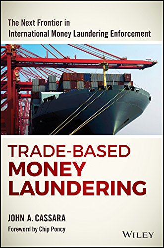 Trade-Based Money Laundering: The Next Frontier in International Money Laundering Enforcement (Wiley and SAS Business Series) por John A. Cassara