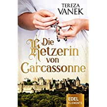 Die Ketzerin von Carcassonne: Historischer Roman