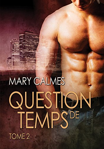 Question de temps, tome 2 (Tout vient à point...)