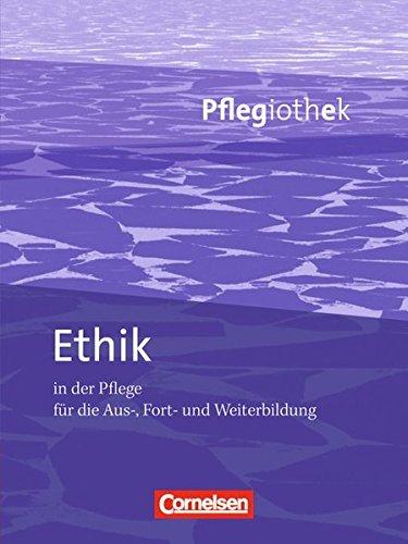 Pflegiothek: Ethik in der Pflege: Fachbuch