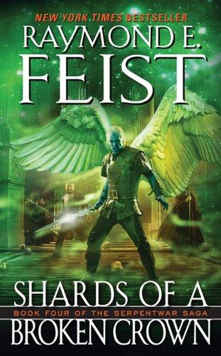 Shards of a Broken Crown: Volume Iv Of The Serpentwar Saga (English Edition)