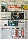 NOUVELLE REPUBLIQUE (LA) [No 15248] du 08/12/1994 - CANDIDATURE / BARRE SE MET EN RESERVE - EN ATTENDANT DELORS ET BARRE PAR GERBAUD - PRISONS / UN MOIS DE CONFLIT - UN LAMOTTOIS TUE SA FEMME ET SON FILS DANS LES PYRENEES - AFFAIRE BAKHTIAR / PROCES - BOSNIE / LA SITUATION DES CASQUES BLEUS DEVENANT INTENABLE - L'ONU A DECIDE DE RETIRER UN CONTINGENT DE SOLDATS DU BENGLADESH -