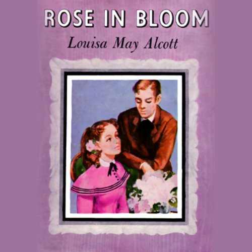 Rose in Bloom  Audiolibri