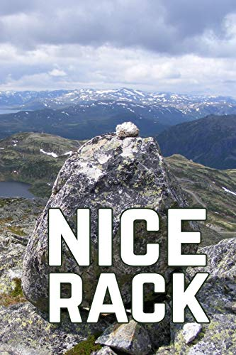 NICE RACK: Rock climbing notebook, journal or log: Keep track of climbs, techniques or just awesome days out in the mountains -