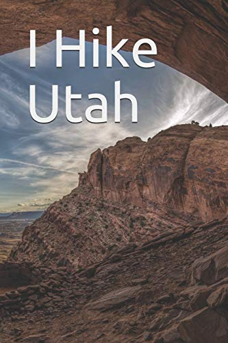 I Hike Utah: Blank Lined Journal -