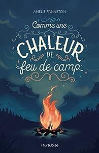 Comme une chaleur de feu de camp par Amélie Panneton