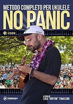 "No Panic - Metodo completo per Ukulele di [Luca ""Jontom"" Tomassini]"
