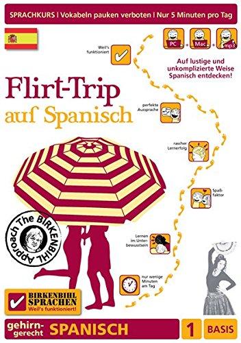 Preisvergleich Produktbild Birkenbihl Sprachen: Flirt-Trip auf Spanisch,  1 Basis - Gehirn-gerecht Spanisch lernen