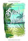 Notizbuch Beach please life is better in a bikini: Sommerliches Notizbuch für verschiedene Zwecke, einsetzbar als Journal und Tagebuch