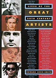 Lives of the Great 20th-Century Artists by Edward Lucie-Smith (1999-09-01)