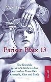 Pariser Platz 13: Eine Kom?die aus dem Sch?nheitssalon und andere Texte ?ber Kosmetik, Alter und Mode