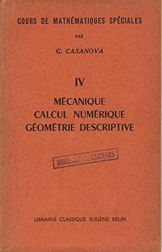 Cours de mathématiques spéciales, Programmes A1 et A2 du 27 juin 1956, IV. Mécanique, calcul numérique, géométrie descriptive