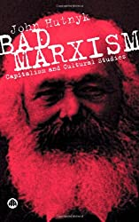 Bad Marxism: Capitalism and Cultural Studies