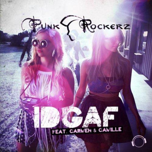 Punkrockerz feat. Carmen & Camille-IDGAF