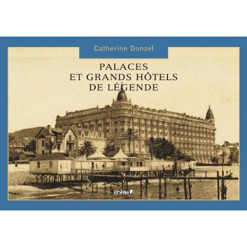 Palaces et grands hôtels de légende