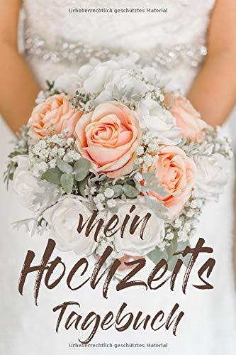 Mein Hochzeits-Tagebuch: Notizbuch für die Braut